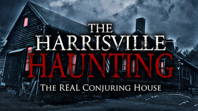 THE HARRISVILLE HAUNTING - The REAL Conjuring House - Full Documentary