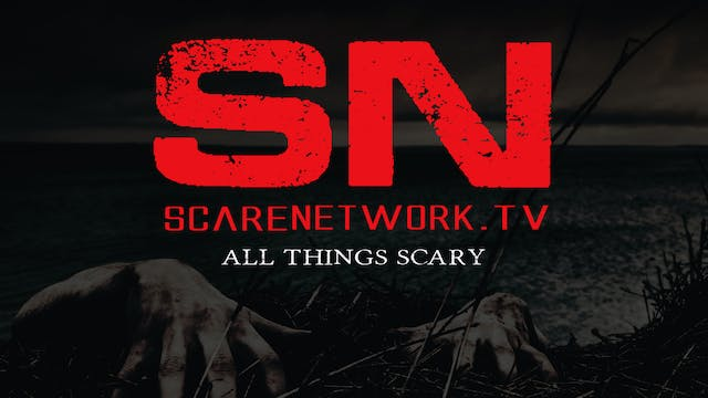 Scare Network - All things Scary - SUBSCRIBE