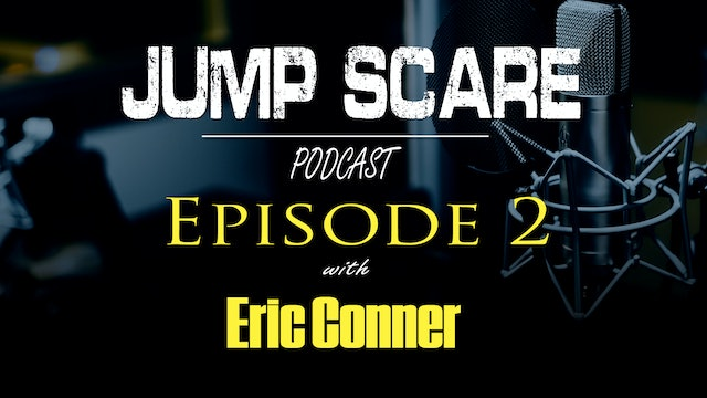 Episode 2 - Scare Network 'Jump Scare' - Podcast 2