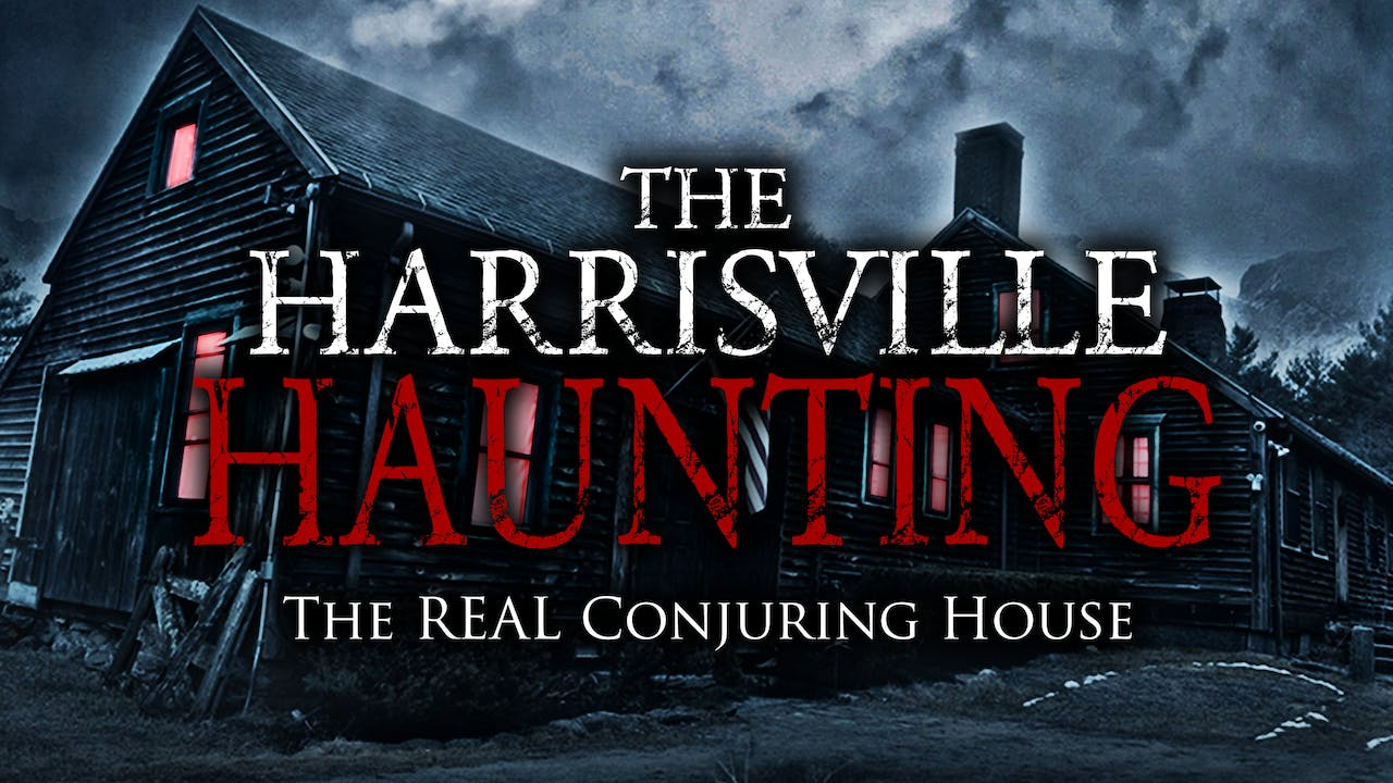 The Harrisville Haunting -The REAL Conjuring House