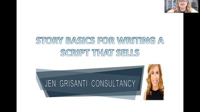 Story Basics for Writing a Script That Sells with Jen Grisanti