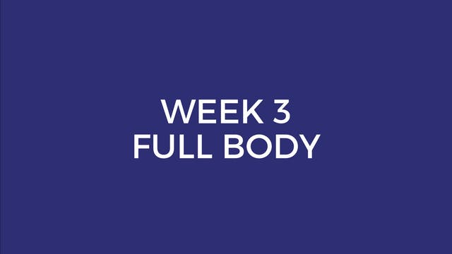 WEEK 3 FULL BODY