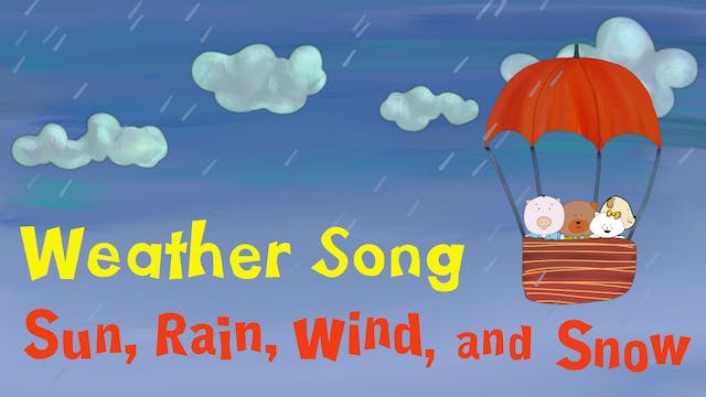 "Weather Song ""Sun, Wind, Rain, and Snow"""