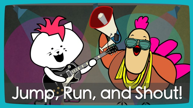 Jump, Run, and Shout!