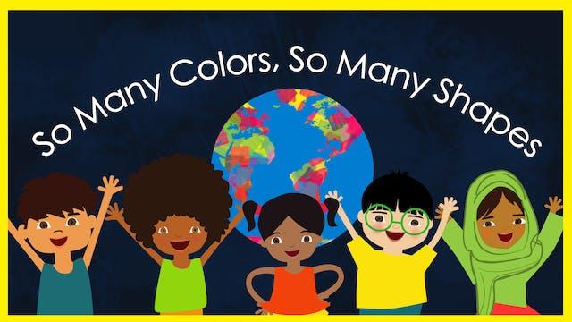 So Many Colors, So Many Shapes