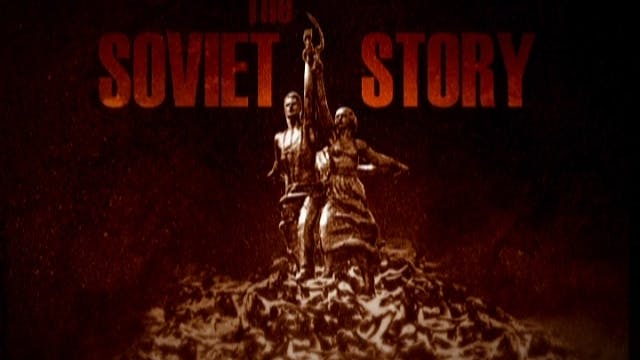 The Soviet Story - streaming edition