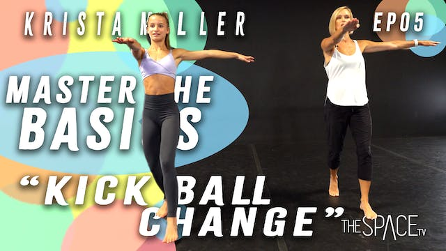 Master the Basics: Beginner Fundamentals: Kick Ball Change / Krista Miller Ep05