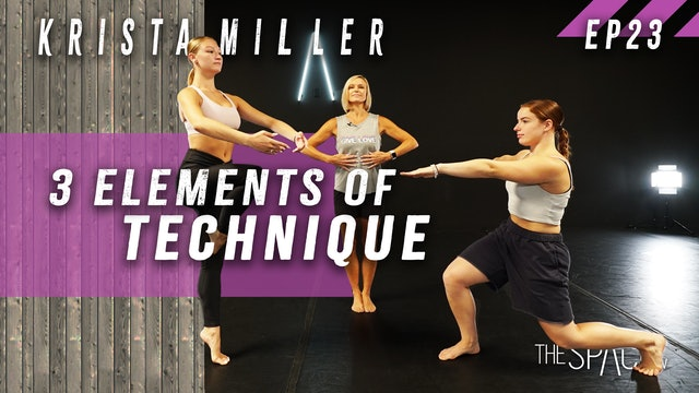 NEW! 3 Elements of Technique / Krista Miller - Ep23