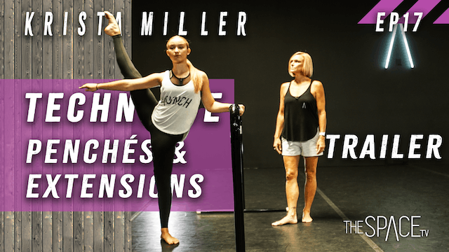 "TRAILER - Technique: ""Penchés and Extensions"" / Krista Miller Ep17"