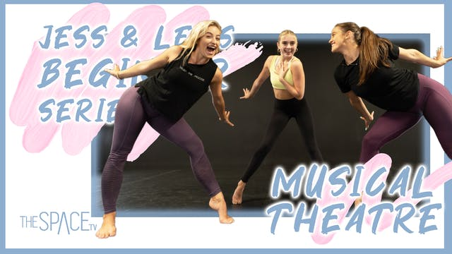 "Jess & Lex's Beginner Series: ""Musical Theatre"" - Ep07"
