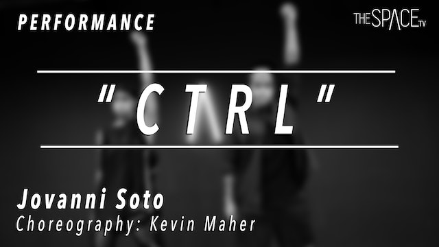 """PERFORMANCE: Jovanni Soto / Hip Hop 'CTRL"""" by Kevin Maher"""