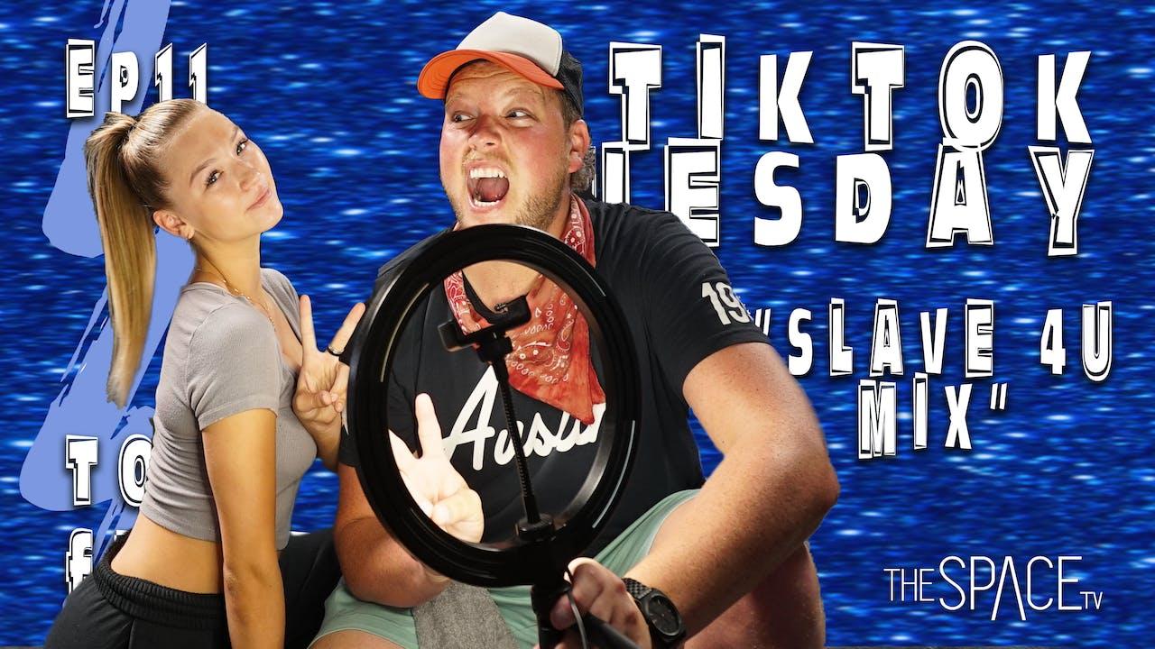 "TikTok Tuesday ""Slave4U"" / Todd Flanagan - Ep11"
