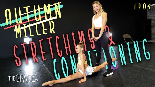 Stretching/Conditioning with Autumn Miller Ep04