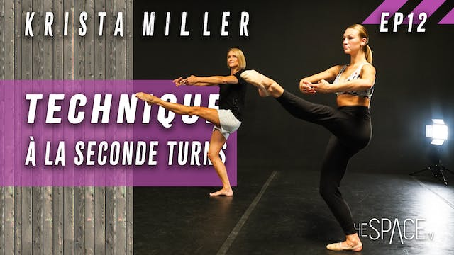"Technique: ""A La Seconde Turns"" Krista Miller Ep12"
