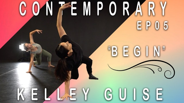 "Contemporary ""Begin"" / Kelley Guise Ep05"