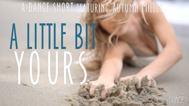 "Dance Short: ""A Little Bit Yours"" / w..."