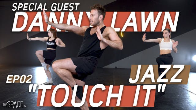 "Jazz: ""Touch It"" / Danny Lawn - Ep02"