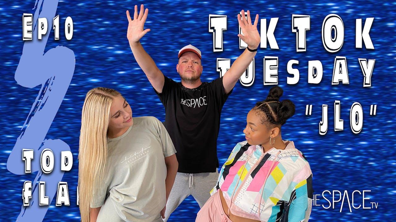 TikTok Tuesday: Jlo / Todd Flanagan Ep10
