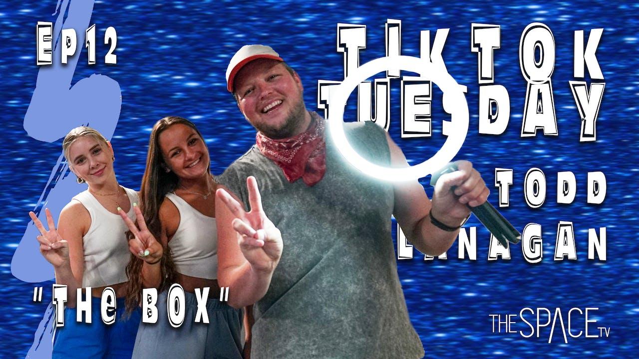 "TikTok Tuesday ""The Box"" / Todd Flanagan"