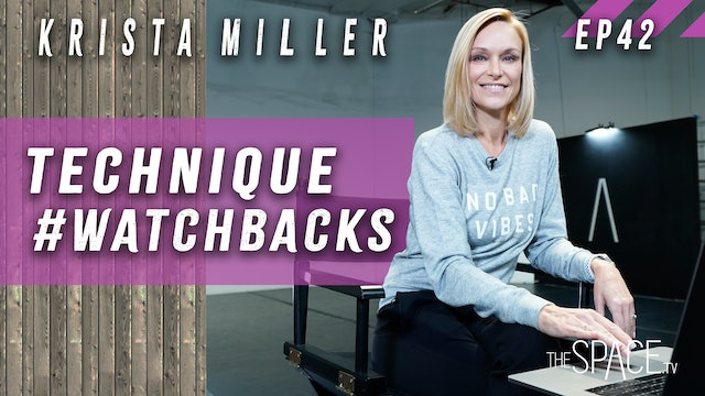 Technique: #WatchBacks / Krista Miller - Ep42