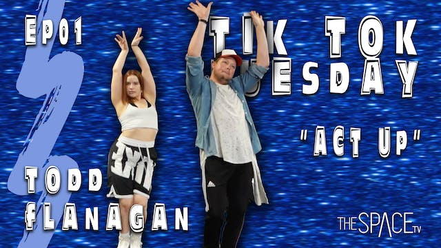 "TikTok Tuesday: ""Act Up"" / Todd Flana..."