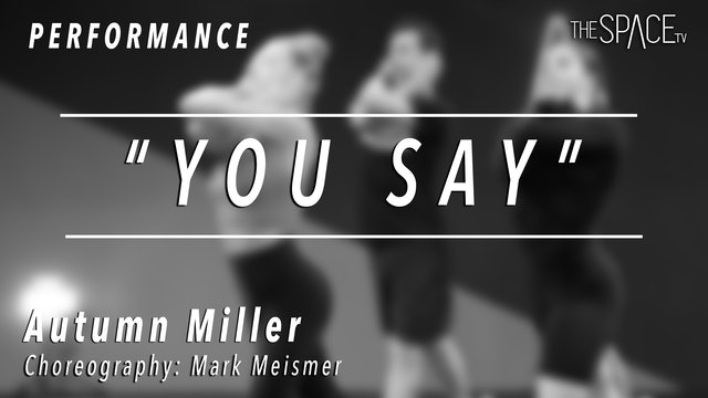 "PERFORMANCE: Autumn Miller / Lyrical ""You Say"" by Mark Meismer"