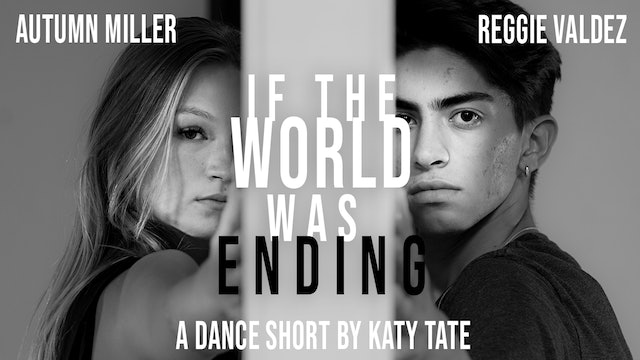 """NEW! Dance Short: """"If the World Was Ending"""" / Katy Tate"""