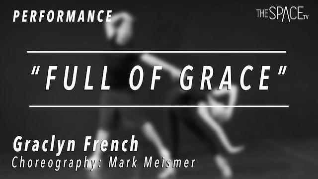 "PERFORMANCE: Gracyn French / Lyrical ""Full Of Grace"" by Mark Meismer"