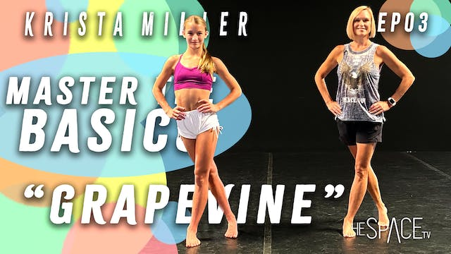 "Master the Basics: Beginner Fundamentals: ""Grapevine"" / Krista Miller Ep03"