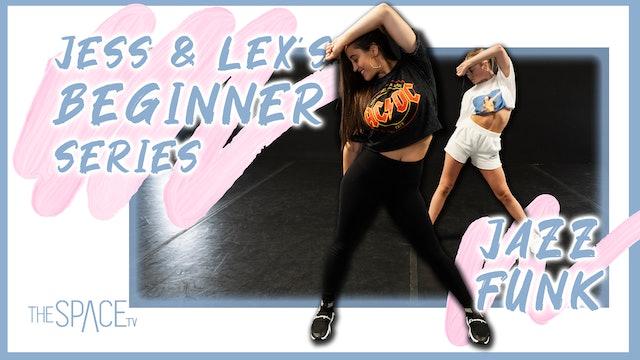 Jess & Lex's Beginner Series: Jazz Funk - Ep03