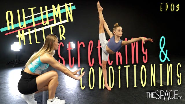 Stretching/Conditioning with Autumn Miller Ep03