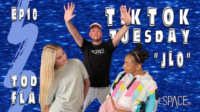 "TikTok Tuesday: ""Jlo"" / Todd Flanagan Ep10"