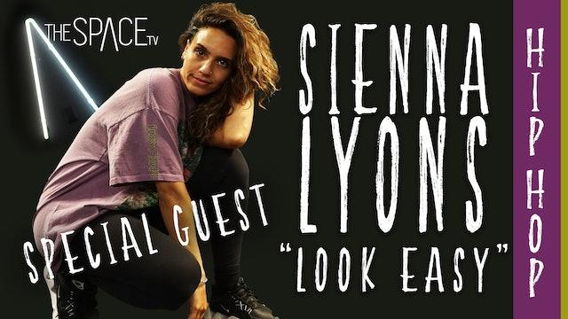 "Hip Hop: ""Look Easy"" / Special Guest Sienna Lyons"