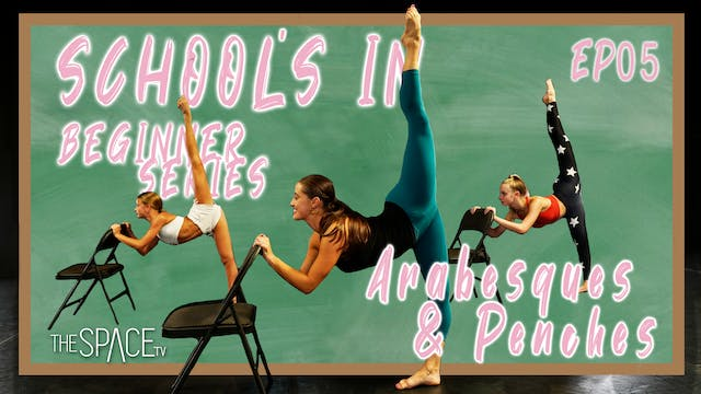 School's In: Arabesques & Penchés - Ep05