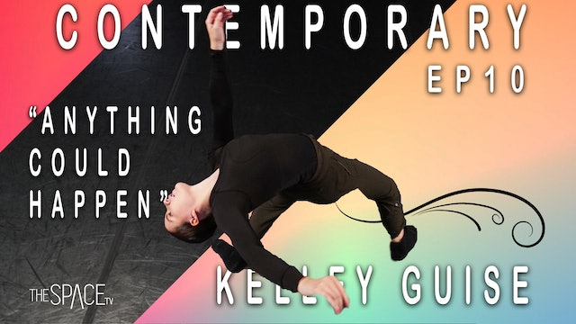 "Contemporary: ""Anything Could Happen"" / Kelley Guise Ep10"