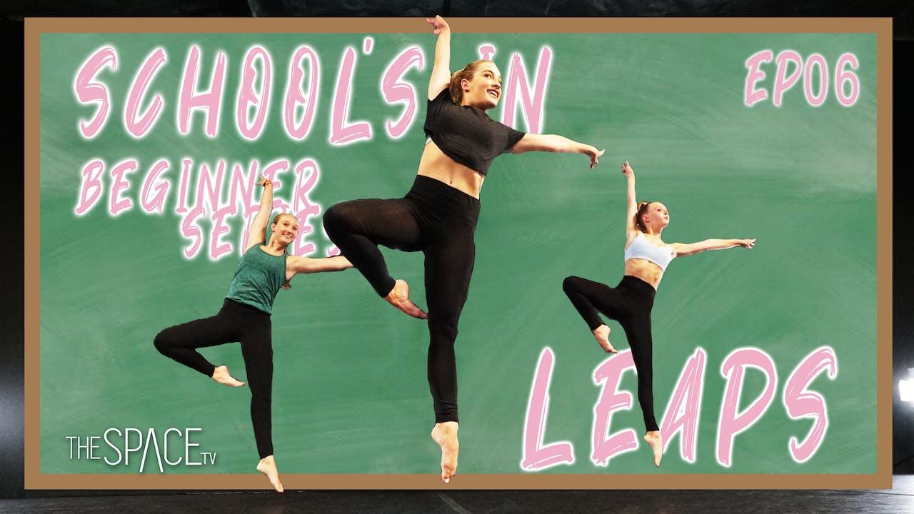 """School's In: """"Beginner Jazz Leaps"""" - Ep06"""