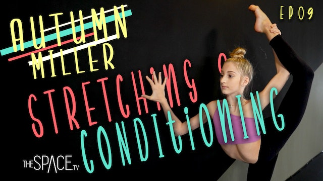 """Stretching & Conditioning"" / Autumn Miller - Ep09"