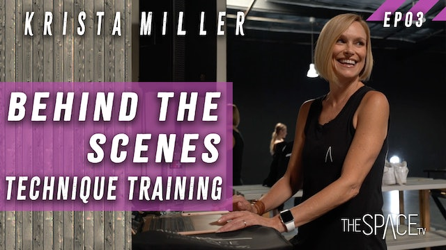 Behind the Scenes - Technique Training / Krista Miller Ep03