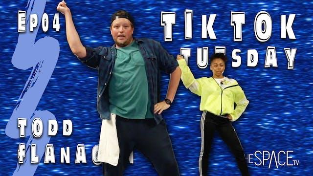 "TikTok Tuesday: ""Tik Tok"" / Todd Flanagan Ep04"