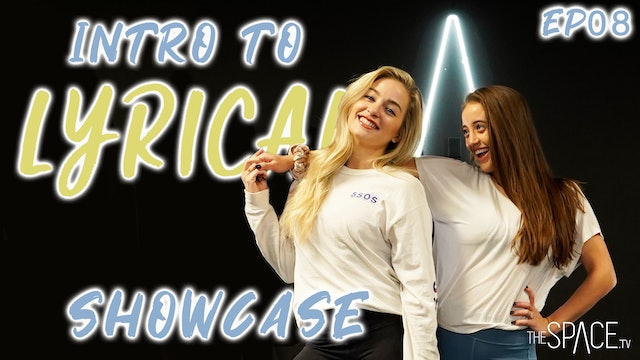 "NEW! Intro To Lyrical: ""Final Showcase"" / Jess & Lex - Ep08"