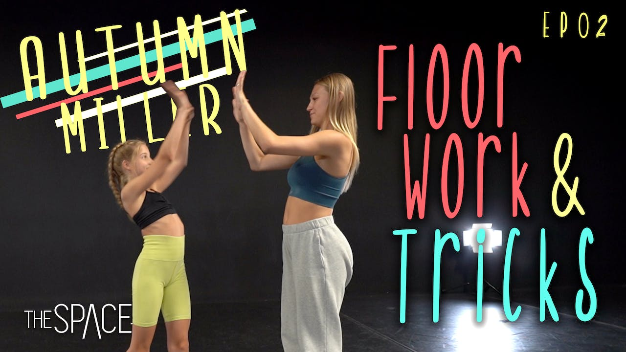 """Floor Work & Tricks"" / Autumn Miller Ep02"
