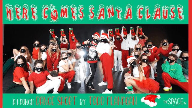 """Dance Short:  """"Here Comes Santa Claus"""" / Choreographed by Todd Flanagan"""