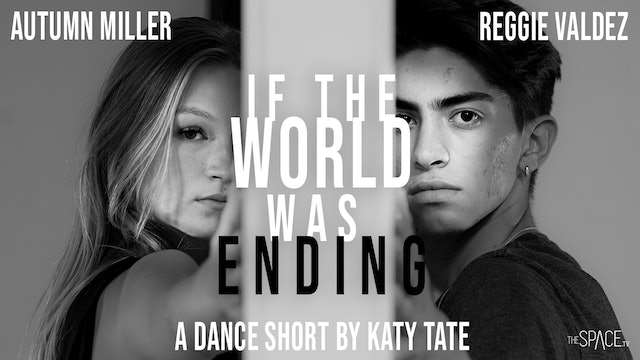 "Dance Short: ""If the World Was Ending"" with Autumn Miller & Reggie Valdez"
