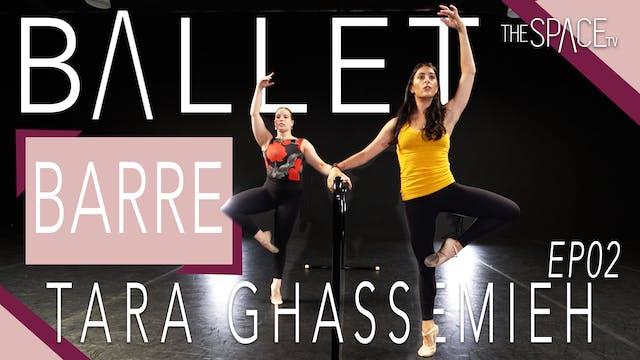 Ballet Barre with Tara Ghassemieh Ep02