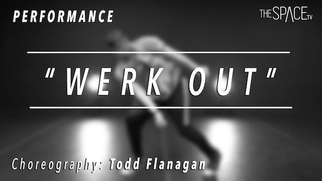 "PERFORMANCE: Todd Flanagan / TikTok Tuesday ""Werk Out"""