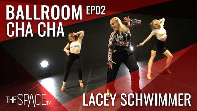 "Ballroom: ""Cha Cha"" with Lacey Schwimmer Ep02"