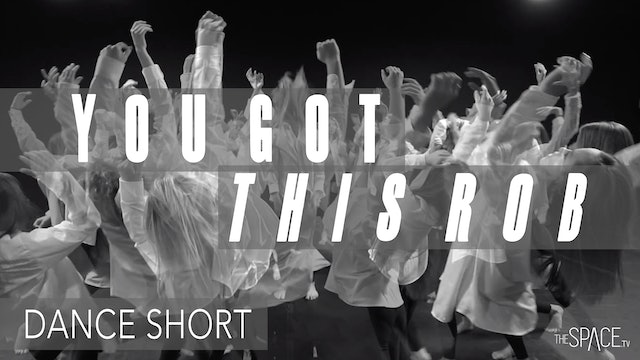 "Dance Short: ""You Got This Rob!"" - Free Content"