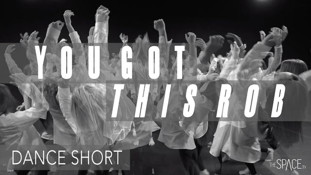 "Dance Short: ""You Got This Rob!"" - Fr..."