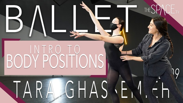 "NEW! Ballet: ""Intro to Body Positions"" / Tara Ghassemieh Ep09"