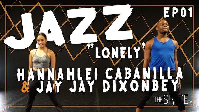 "Jazz ""Lonely"" / Hannahlei Cabanilla & Jay Jay Dixonbey Ep01"